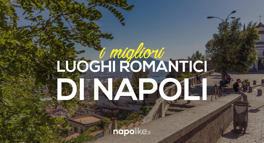 I Posti Più Romantici Di Napoli I Luoghi Imperdibili