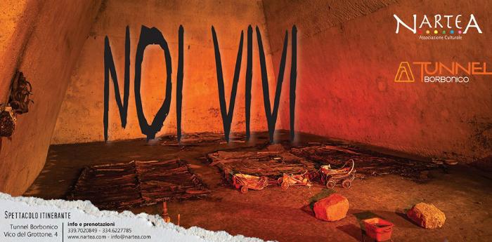 Locandina dello spettacolo itinerante Noi Vivi nel Tunnel Borbonico di Napoli