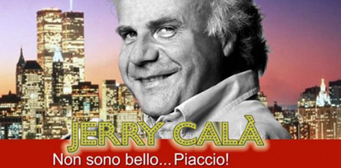 """locandina dello spettacolo di Jerry Calà """"Nono sono bello..piaccio"""""""
