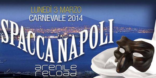 Locandina festa di Carnevale SpaccaNapoli all'Arenile Reload