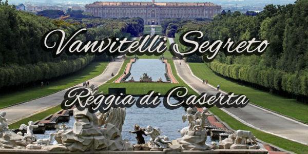Pasquetta 2014 alla Reggia di Caserta per la mostra Vanvitelli segreto