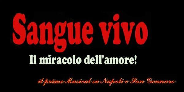 Locandina del musical Sangue Vivo, il primo sulla città di Napoli e su San Gennaro
