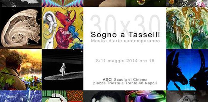 locandina della mostra 30x30 Sogno a Tasselli a Napoli