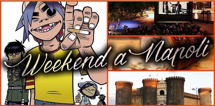 Napoli cosa fare nel weekend del 26 e 27 luglio 2014
