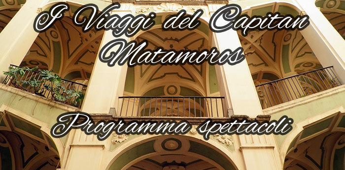 Locandina del programma di spettacoli I Viaggi del Capitan Matamoros
