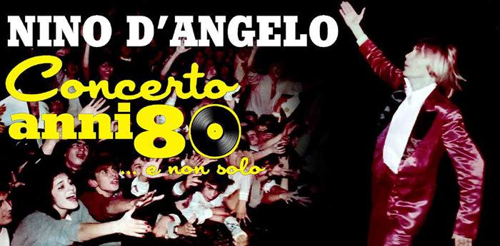 Locandina del Concerto anni '80 e non solo di Nino D'Angelo