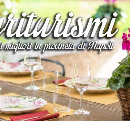 Migliori Agriturismi a Napoli e provincia: ecco i 4 da non perdere!