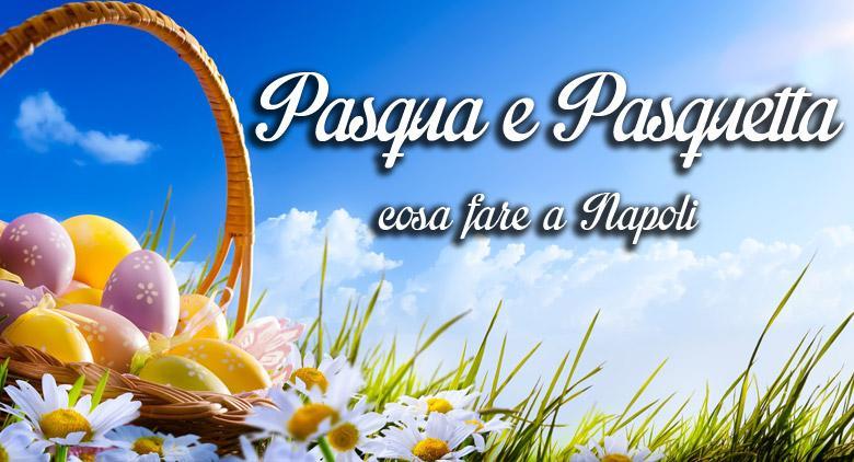 Pasqua e Pasquetta a Napoli 2015