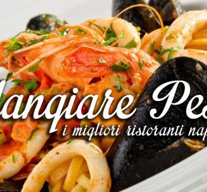 Dove mangiare pesce a Napoli: ecco i migliori 4 ristoranti