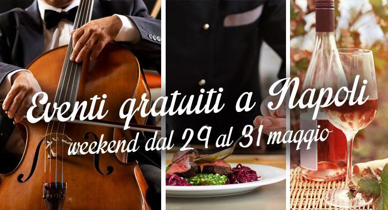 Eventi gratuiti a Napoli per l'ultimo weekend di maggio 2015