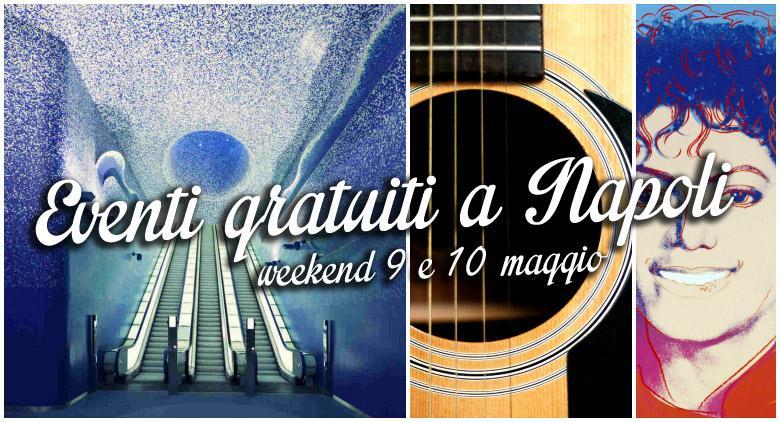 eventi gratuiti a Napoli nel weekend 9 e 10 maggio 2015