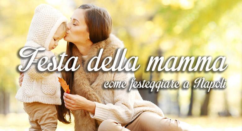 Festa della mamma 2015 Napoli