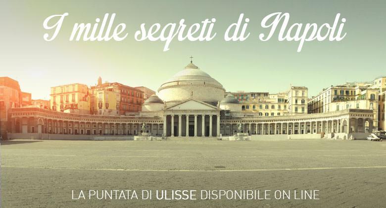 Ulisse, il piacere della scoperta i mille segreti di Napoli