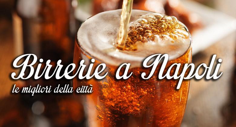 Le migliori birrerie a Napoli: 4 imperdibili consigli
