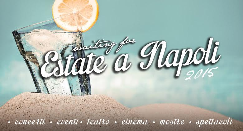 Estate a Napoli 2015 con tanti eventi in città