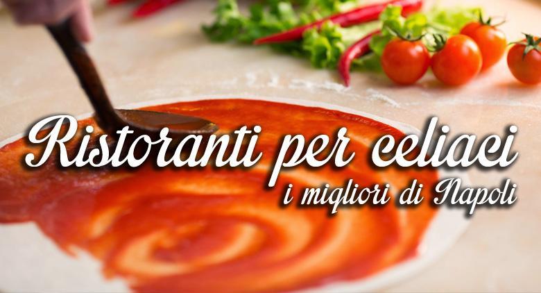 Migliori ristoranti per celiaci a Napoli: 10 imperdibili consigli