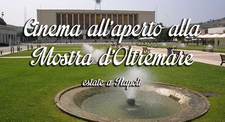Cinema all'aperto a Napoli alla Mostra d'Oltremare