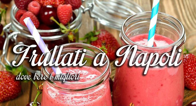 frullati_migliori_napoli