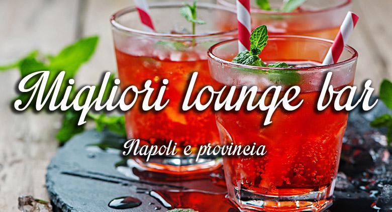 I migliori lounge bar di napoli 10 imperdibili locali for Nomi di locali famosi