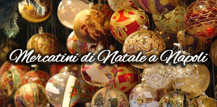 Addobbi Natalizi Napoli.Mercatini Di Natale A Napoli 2014 Le Fiere Natalizie In Citta