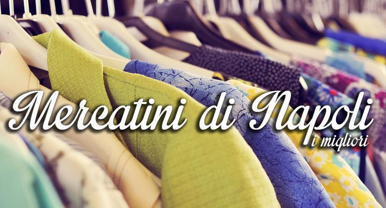 Migliori mercatini a Napoli: ecco la top 4 da non perdere
