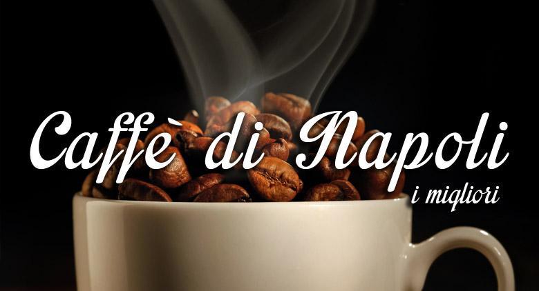 I migliori caffè a Napoli: ecco 4 consigli da non perdere