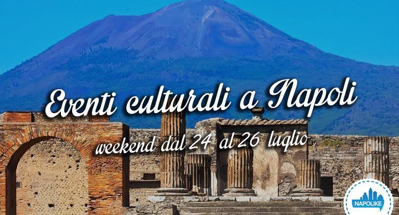 eventi culturali a Napoli per il weekend del 24, 25 e 26 luglio 2015