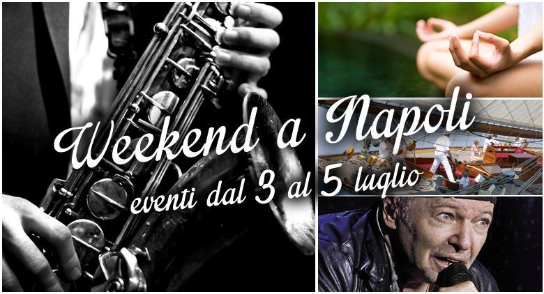 Cosa fare a Napoli nel weekend del 3, 4 e 5 luglio 2015 | 16 consigli