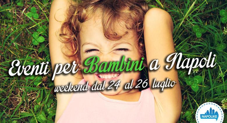 eventi per bambini a Napoli per il weekend del 24, 25 e 26 luglio 2015