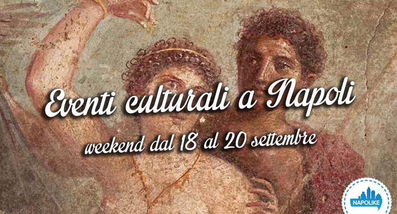 eventi culturali a napoli weekend dal 18 al 20 settembre 2015