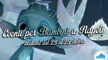 eventi per bambini a napoli nel weekend dal 23 al 25 ottobre 2015
