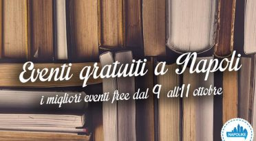 eventi gratuiti a Napoli nel weekend dal 9 all'11 ottobre 2015