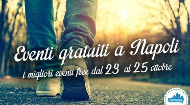 eventi gratuiti a Napoli nel weekend dal 23 al 25 ottobre 2015