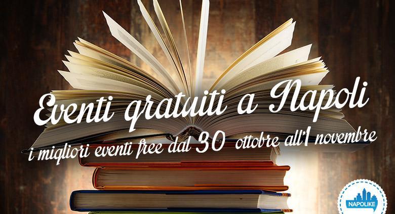 eventi gratuiti a napoli per il weekend dal 30 ottobre all'1 novembre 2015