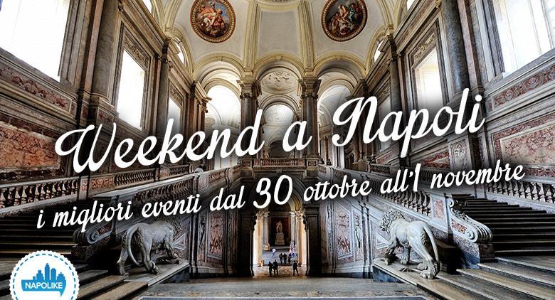 eventi a napoli per il weekend dal 30 ottobre all'1 novembre 2015