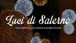 Luci d'Artista a Salerno 2015/2016: i temi, i percorsi e le opere d'arte che illumineranno la città
