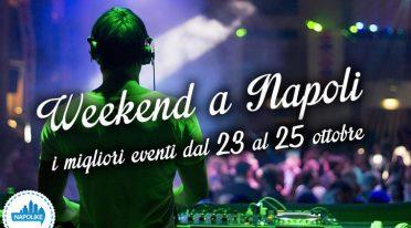 eventi weekend a napoli dal 23 al 25 ottobre 2015