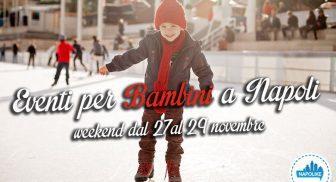 Eventi per bambini a Napoli per il weekend dal 27 al 29 novembre 2015