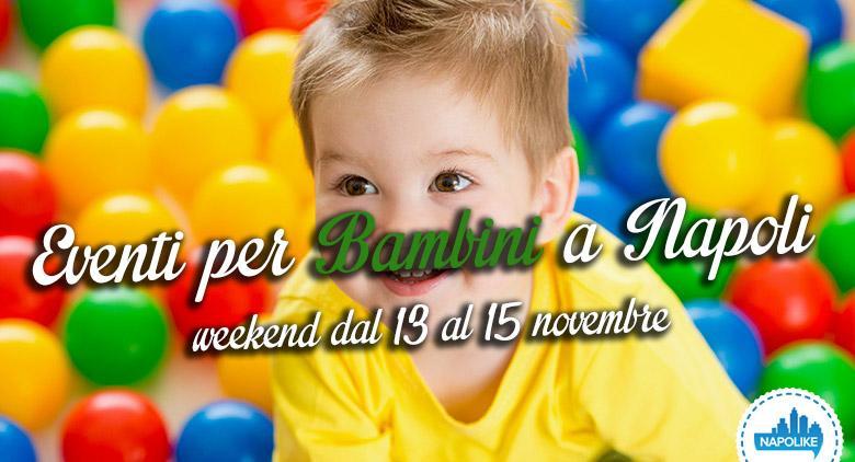 Eventi per bambini a Napoli per il weekend dal 13 al 15 novembre 2015