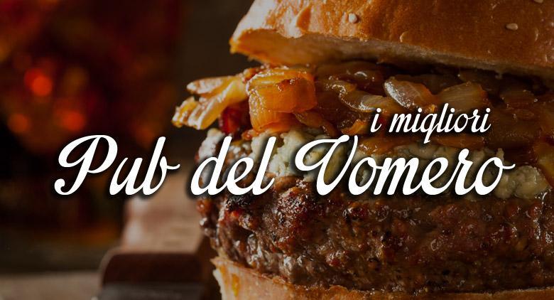 Migliori pub del Vomero: 10 locali con gustosi panini e ottime birre