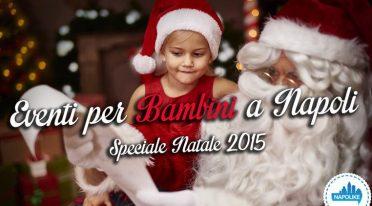Eventi per bambini a Napoli a Natale 2015