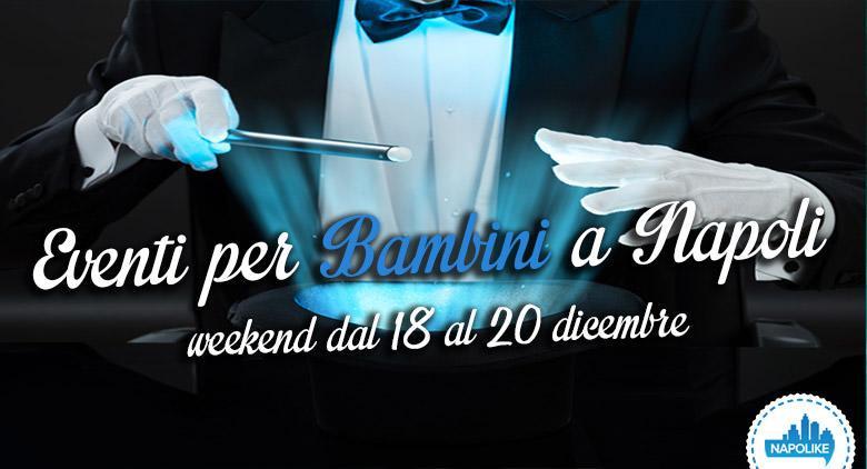 Eventi per bambini a Napoli nel weekend dal 18 al 20 dicembre 2015