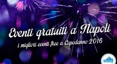 Eventi gratuiti a Napoli a Capodanno 2016