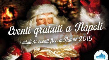 Eventi gratuiti a Napoli a Natale 2015