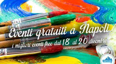 Eventi gratuiti a Napoli nel weekend dal 18 al 20 dicembre 2015