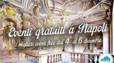 Eventi gratuiti a Napoli nel weekend dal 4 al 6 dicembre 2015