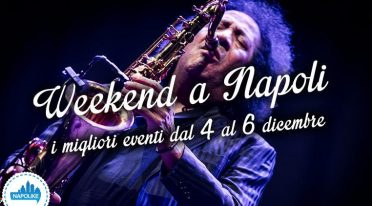 Events in Naples for the weekend from 4 to 6 December 2015