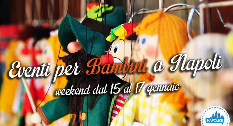 Eventi per bambini a Napoli nel weekend del 15, 16 e 17 gennaio 2016
