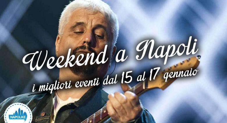 Eventi a Napoli nel weekend dal 15 al 17 gennaio 2016