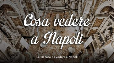 Le 10 cose da vedere a Napoli